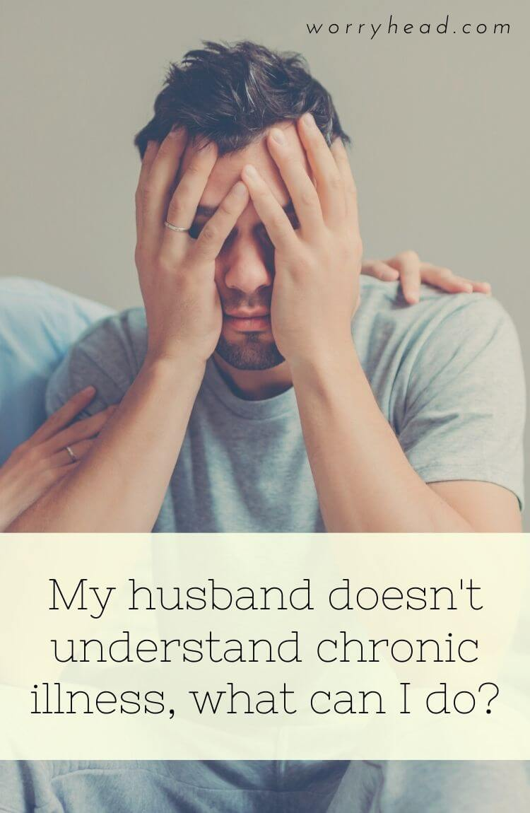 Husband doesn't understand chronic illness pin