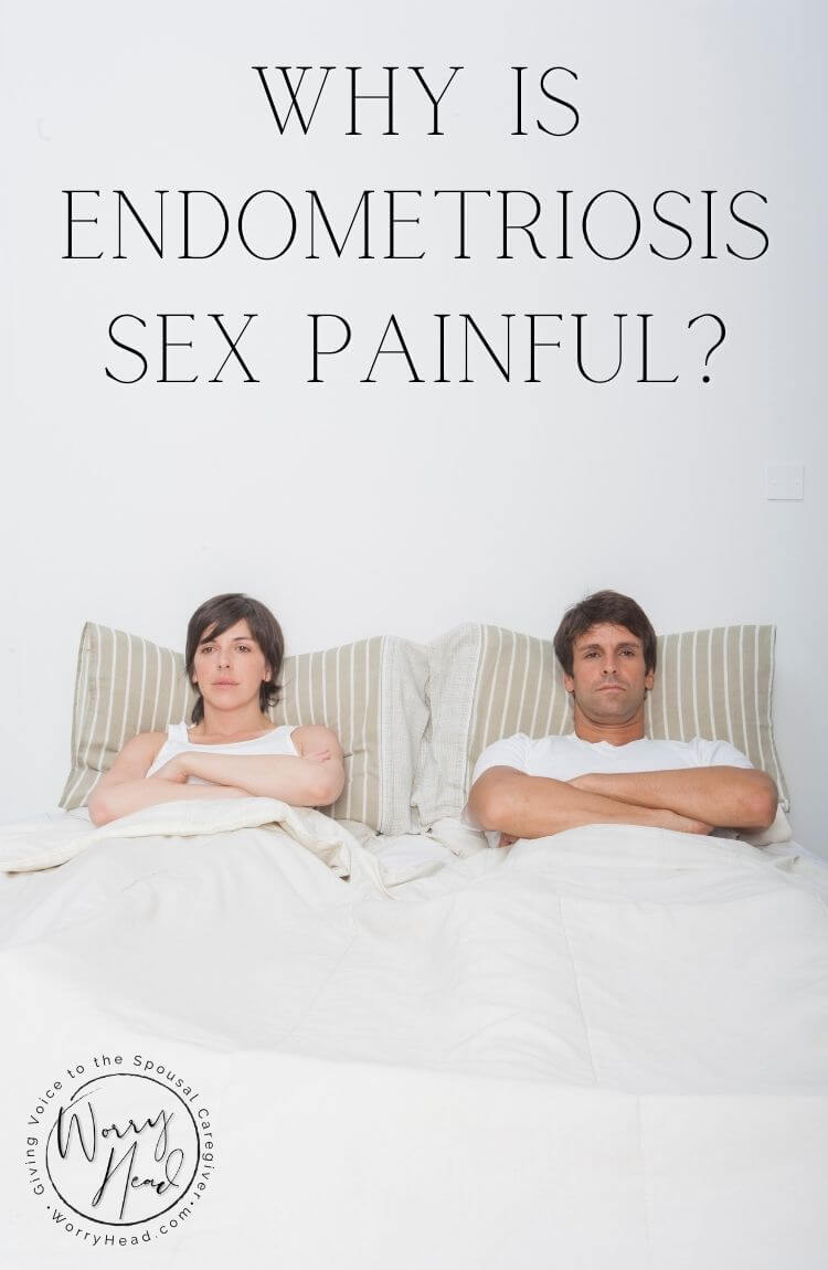 Why is endometriosis sex painful pin